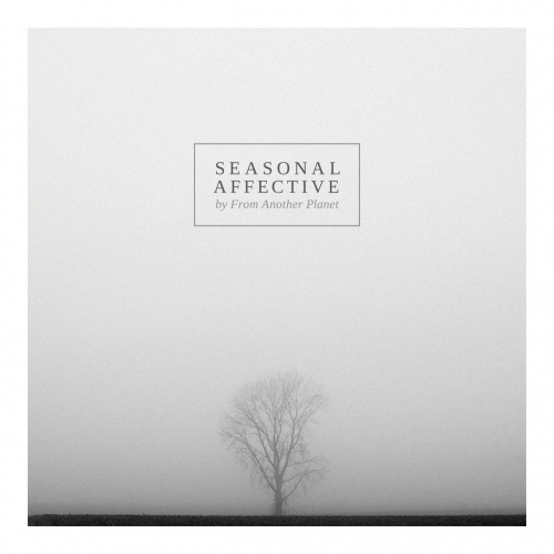 From Another Planet - Seasonal Affective (EP) (2017)