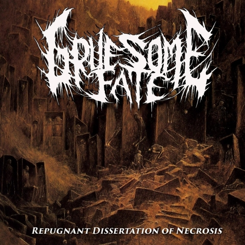 Gruesome Fate - Repugnant Dissertation of Necrosis (2017)