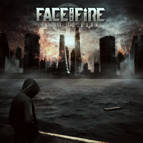 Face the Fire - Built to Burn (2017)