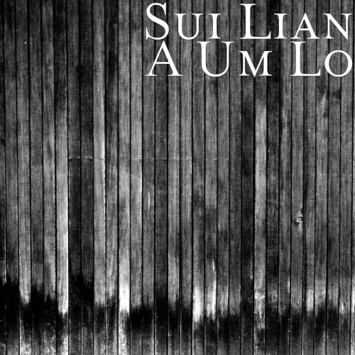 Sui Lian - A Um Lo (2017)