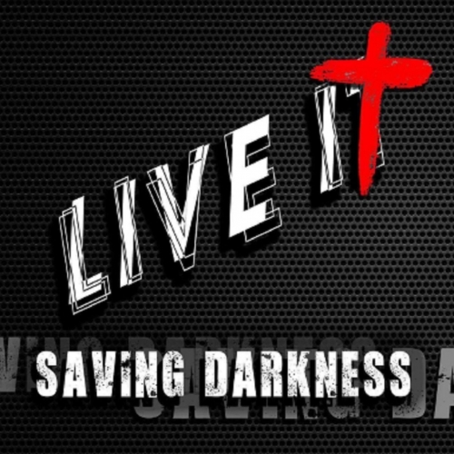 Saving Darkness - Live It (2017)