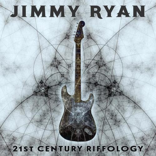 Jimmy Ryan - 21st Century Riffology (2017)