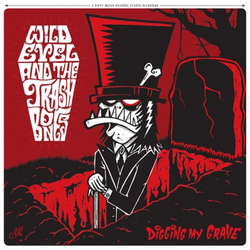 Wild Evel and the Trashbones - Digging My Grave (2017)
