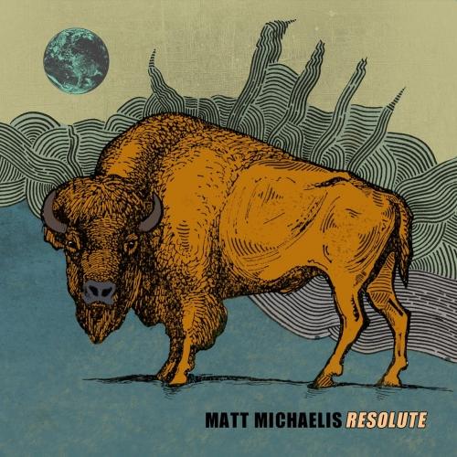 Matt Michaelis - Resolute (2017)