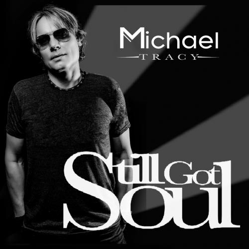 Michael Tracy - Still Got Soul (2017)