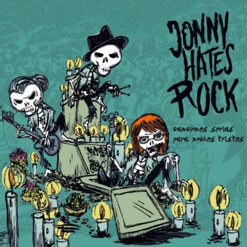 Jonny Hates Rock - Canciones Serias Para Noches Tristes (2017)