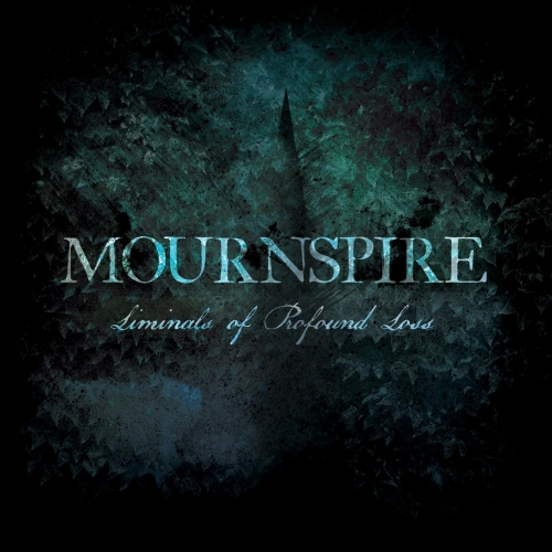 Mournspire - Liminals of Profound Loss (2017)