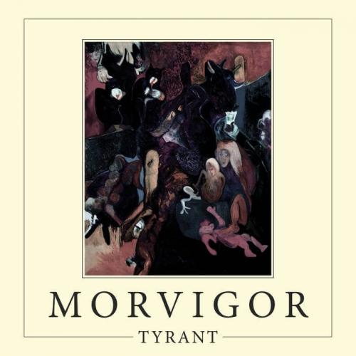 Morvigor - Tyrant (2017)