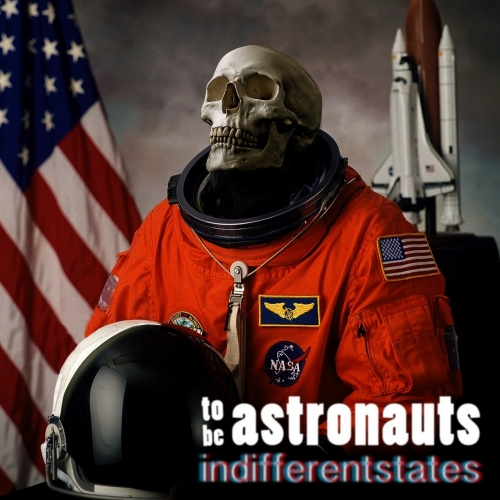 To Be Astronauts - Indifferentstates (2017)
