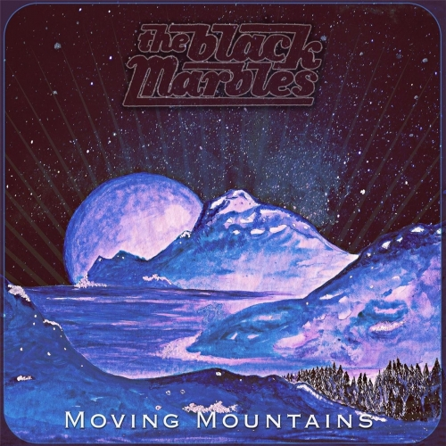 The Black Marbles - Moving Mountains (2017)
