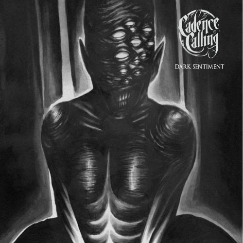 Cadence Calling - Dark Sentiment (EP) (2017)