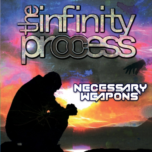 The Infinity Process - Necessary Weapons (2017)