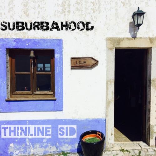 ThinLine Sid - Suburbahood (2017)