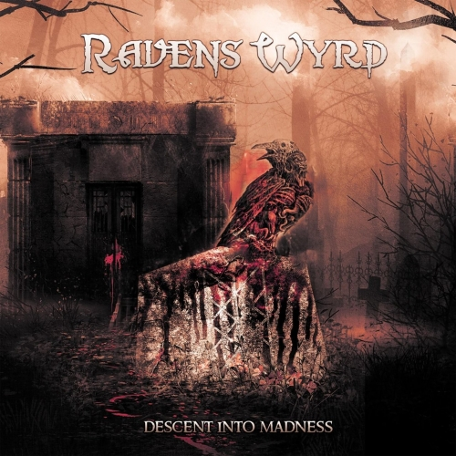 Raven's Wyrd - Descent into Madness (2017)