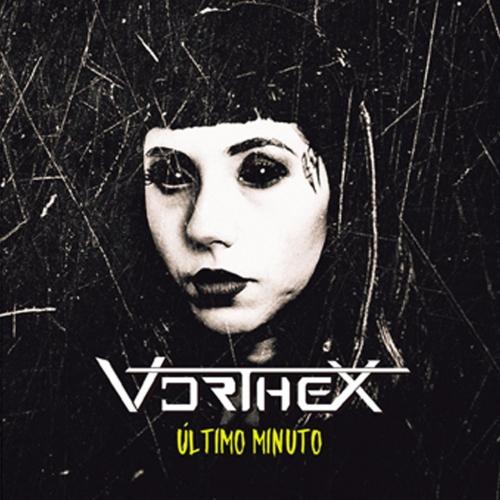 Vorthex - Ultimo Minuto (2017)