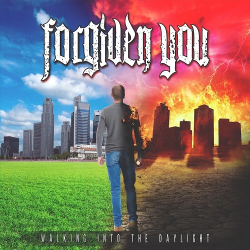 Forgiven You - Walking into the Daylight (2017)