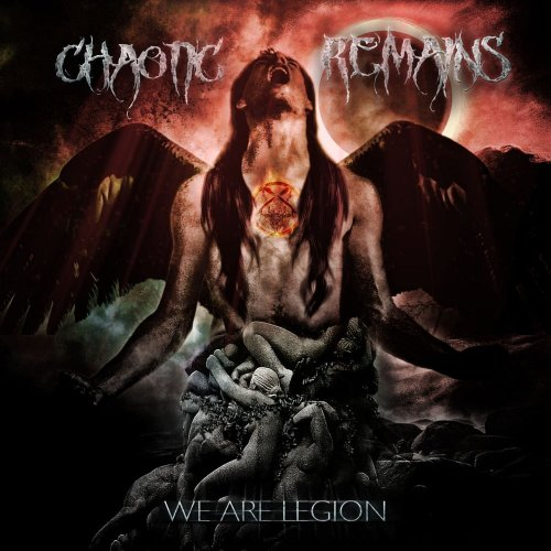 Chaotic Remains - We Are Legion (2017)