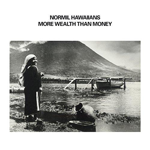 Normil Hawaiians - More Wealth Than Money (Bonus Track Edition) (2017)