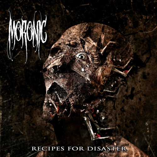 Moronic - Recipes For Disaster (2017)