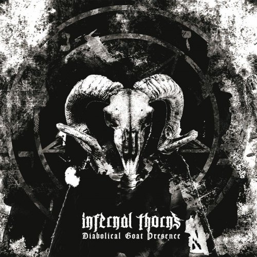 Infernal Thorns - Diabolical Goat Presence (2017)