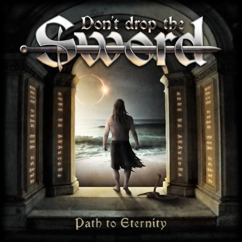 Don't Drop The Sword - Path To Eternity (2017)