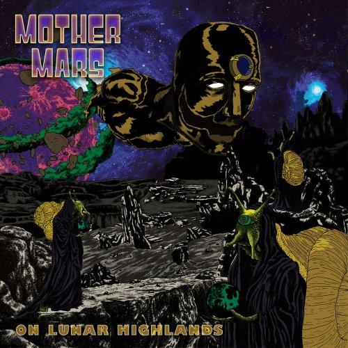 Mother Mars - On Lunar Highlands (2017)