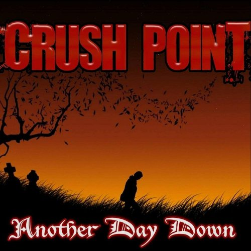 Crush Point - Another Day Down (2017)