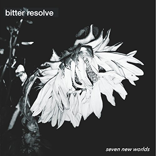 Bitter Resolve - Seven New Worlds (2017)