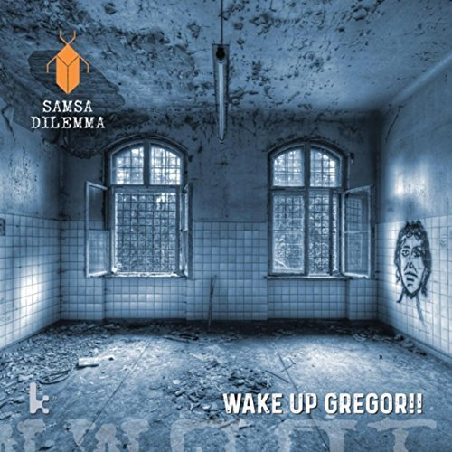 Samsa Dilemma - Wake up Gregor (2017)