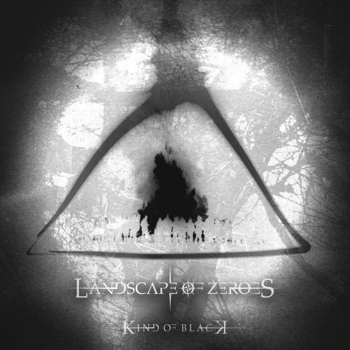Landscape Of Zeroes - Kind Of Black (2017)