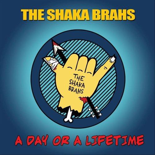 The Shaka Brahs - A Day Or A Lifetime (2017)