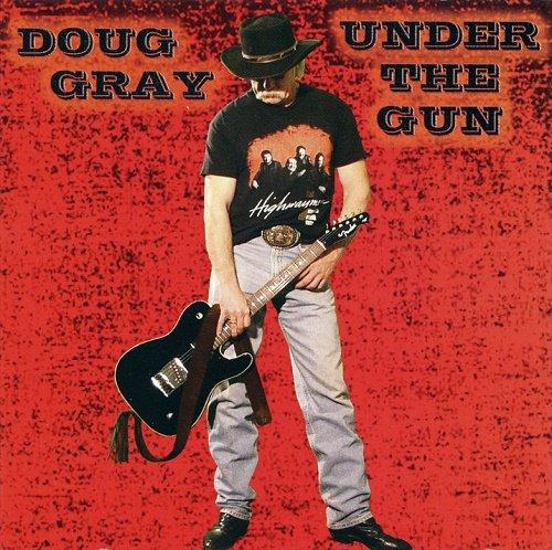 Doug Gray - Under the Gun (2010)