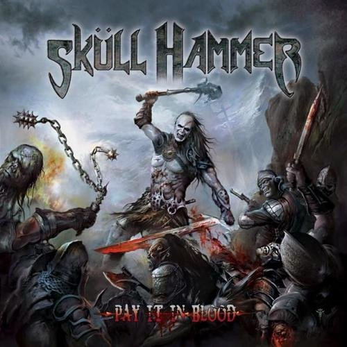 Skull Hammer - Pay It In Blood (2010)
