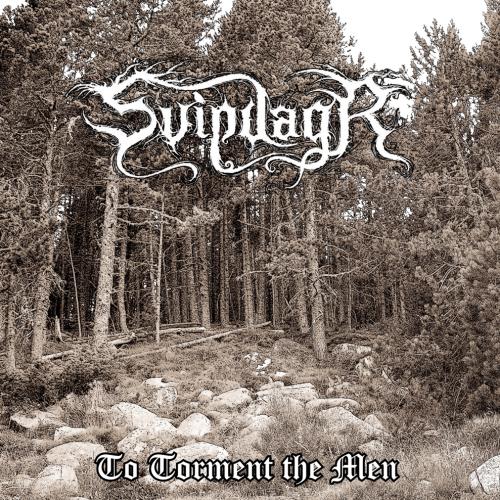Svipdagr - To Torment The Men (2017)