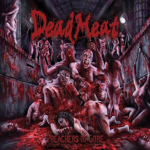 Dead Meat - Preachers of Gore (2017)
