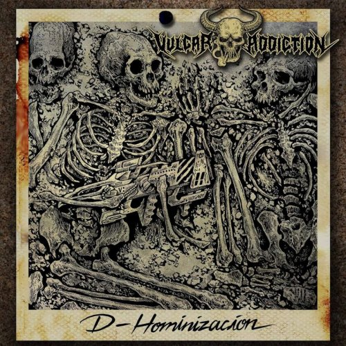 Vulgar Addiction - D-Hominizacion (2017)