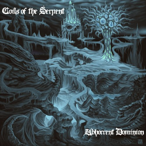Coils of the Serpent - Abhorrent Dominion (2017)