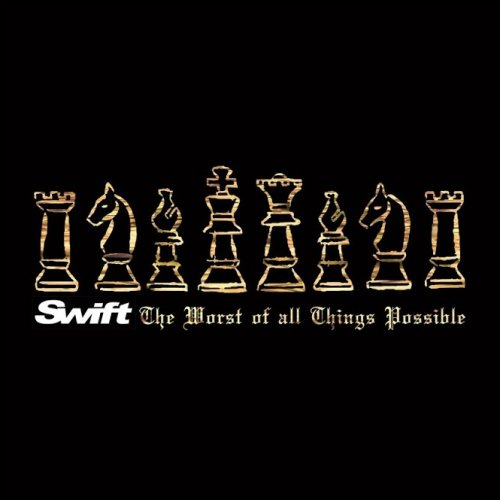 Swift - The Worst Of All Things Possible (2017)