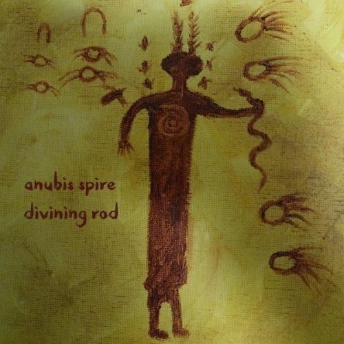 Anubis Spire - Divining Rod (2017)
