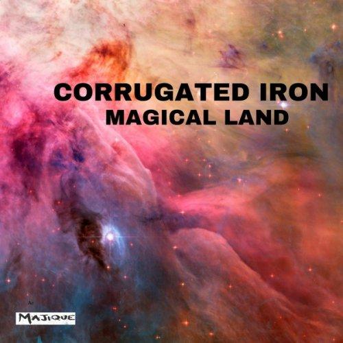 Corrugated Iron - Magical Land (2017)