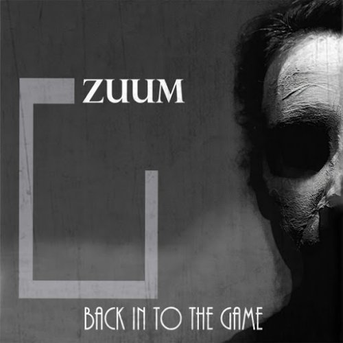 Zuum - Back in to the Game (2017)