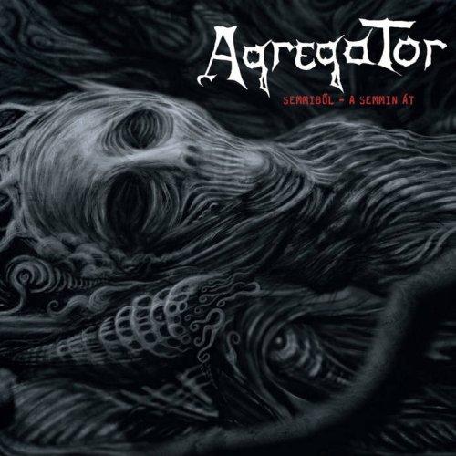 Agregator - Semmiből - A Semmin át (2017)