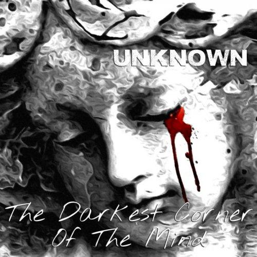 Unknown - The Darkest Corner of the Mind (2017)