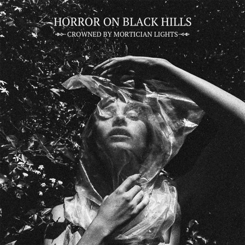 Horror On Black Hills - Crowned By Mortician Lights (2017)