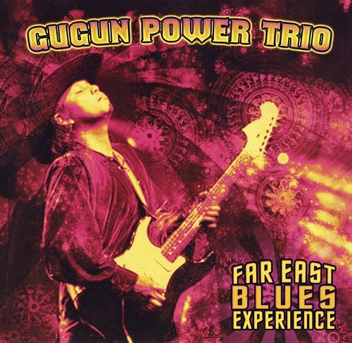 Gugun Power Trio - Far East Blues Experience (2011)