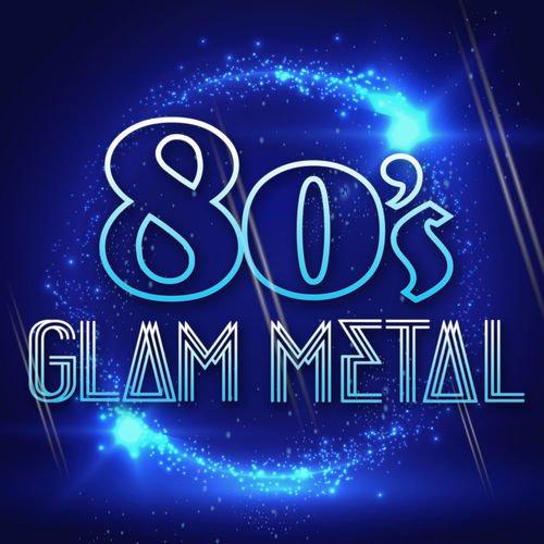 Various Artists - 80's Glam Metal (2017)