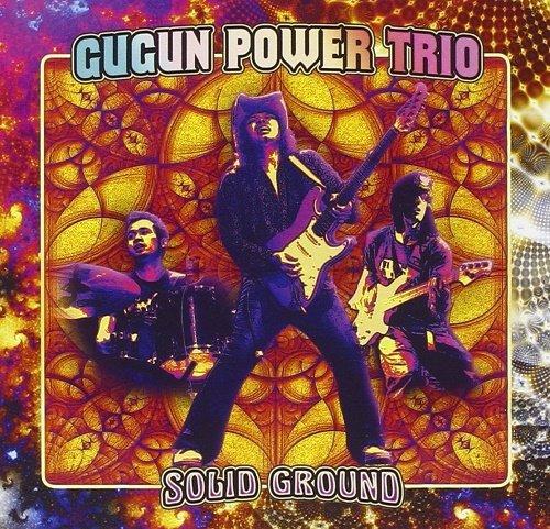 Gugun Power Trio - Solid Ground (2011)