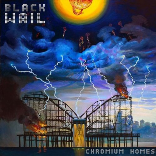 Black Wail - Chromium Homes (EP) (2017)
