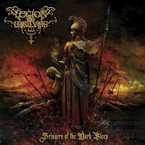 Legion Of Wolves - Bringers Of The Dark Sleep (2017)