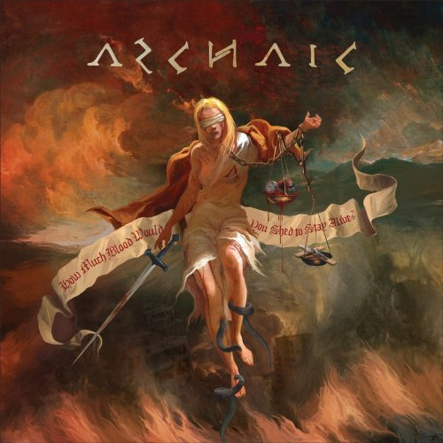 Archaic - How Much Blood Would You Shed To Stay Alive? (2017)